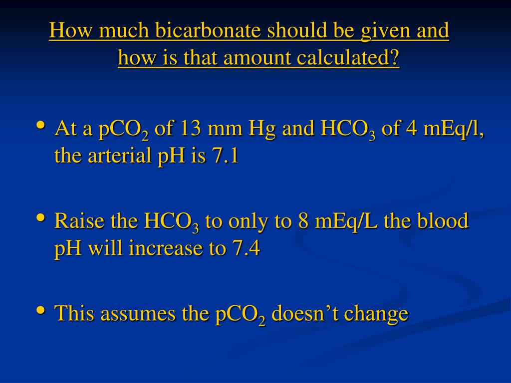 How much bicarbonate should be given and how is that amount calculated?