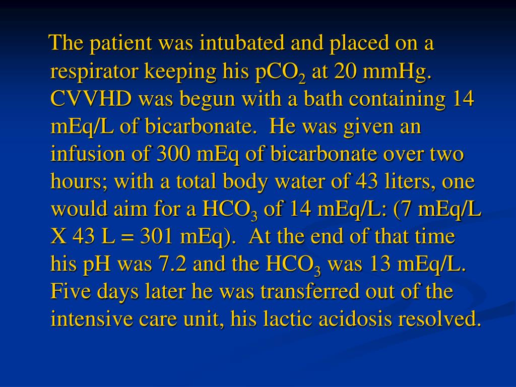 The patient was intubated and placed on a respirator keeping his pCO