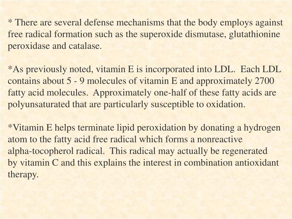 * There are several defense mechanisms that the body employs against