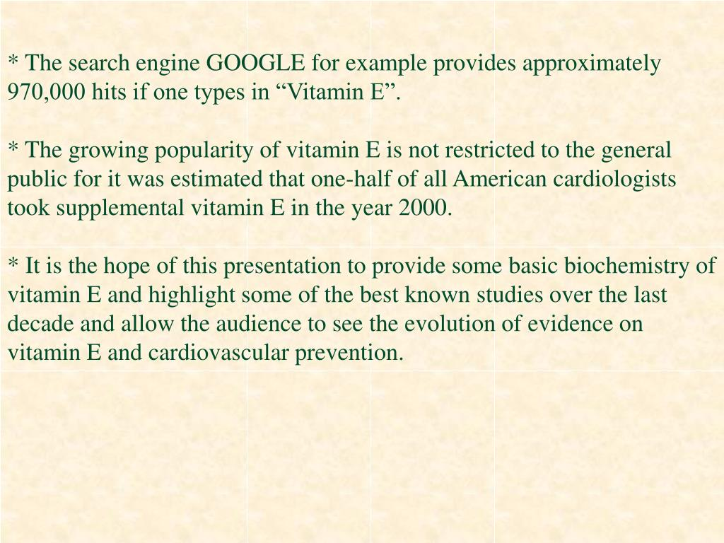 """* The search engine GOOGLE for example provides approximately 970,000 hits if one types in """"Vitamin E""""."""
