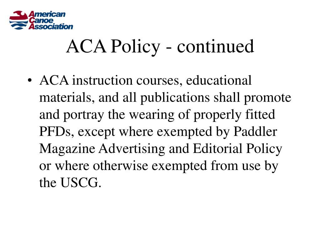 ACA Policy - continued
