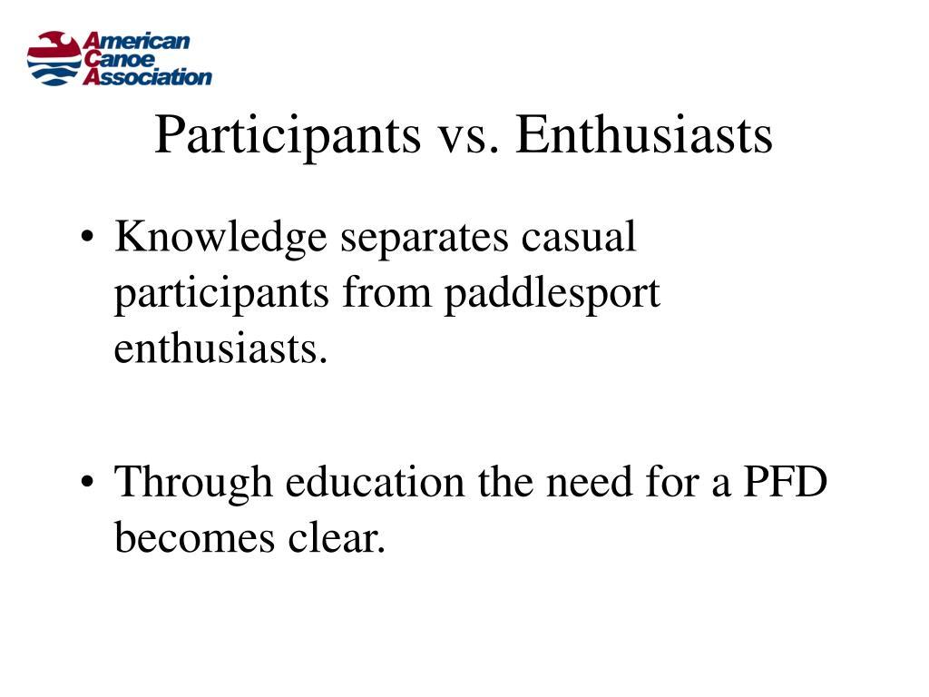 Participants vs. Enthusiasts