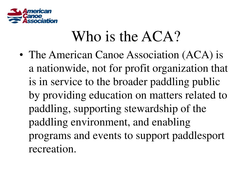 Who is the ACA?