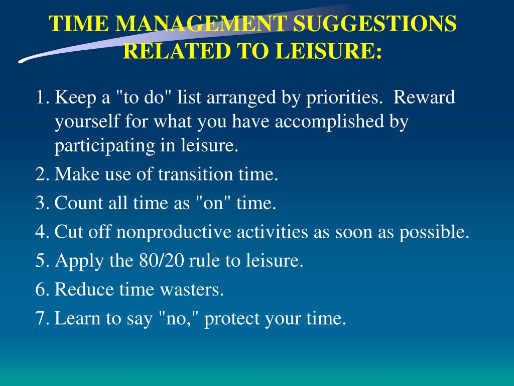 TIME MANAGEMENT SUGGESTIONS RELATED TO LEISURE: