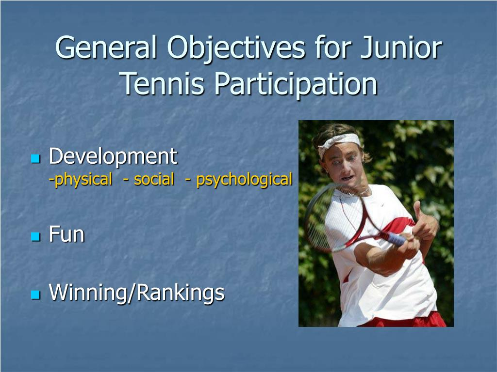 General Objectives for Junior Tennis Participation