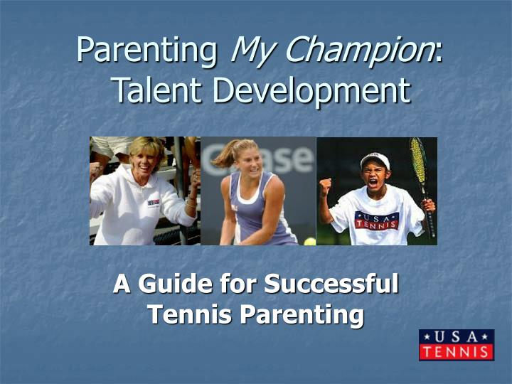 Parenting my champion talent development