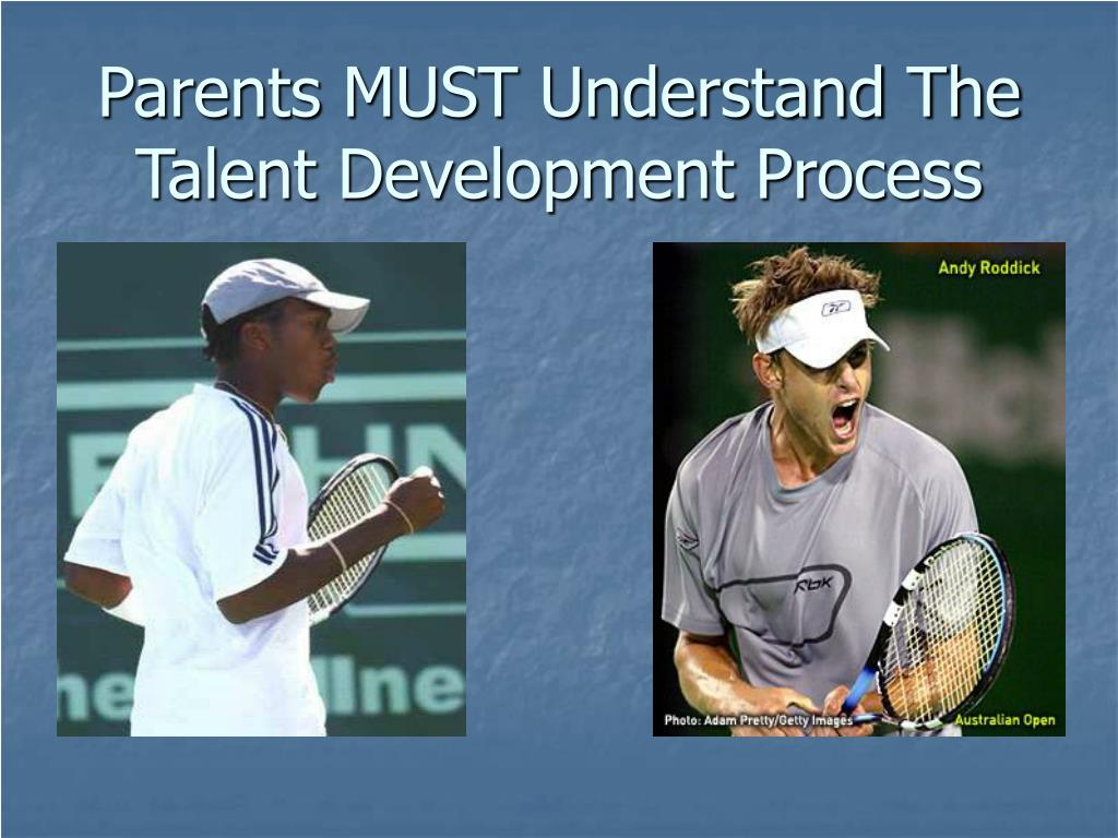 Parents MUST Understand The Talent Development Process