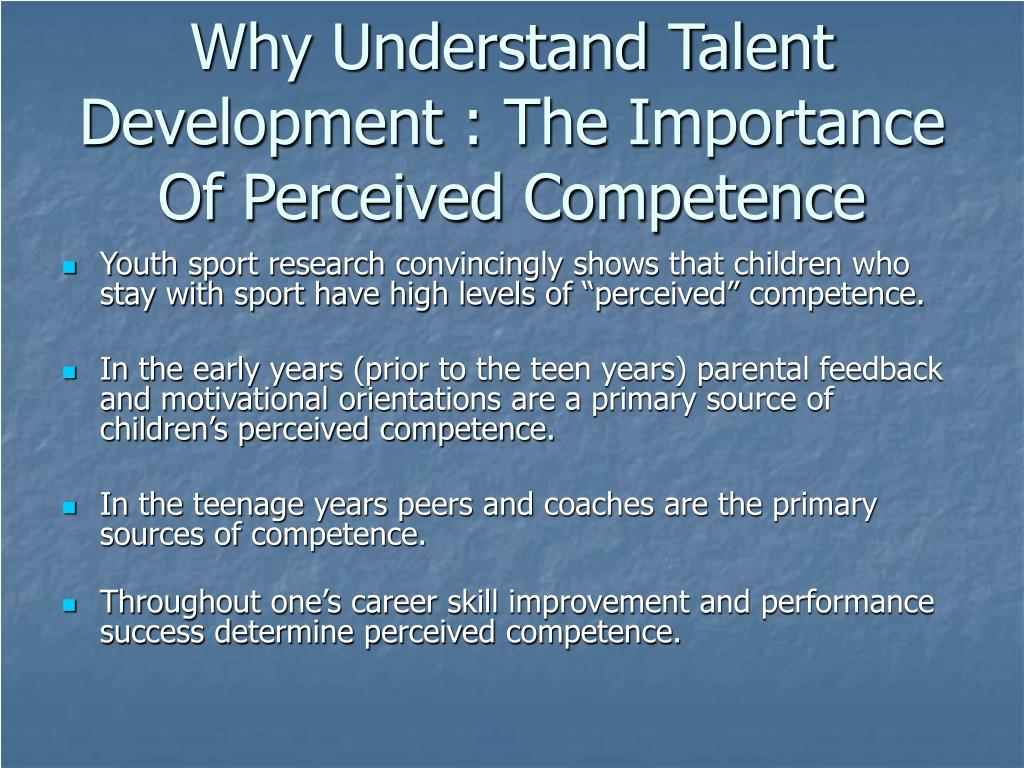 Why Understand Talent Development : The Importance Of Perceived Competence