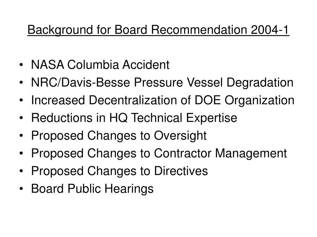 Background for Board Recommendation 2004-1