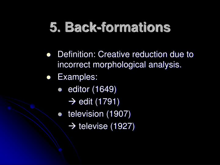 5-back-formations-n Back Formation Definition Examples on semantics examples, word derivations of examples, onomatopoeia examples,