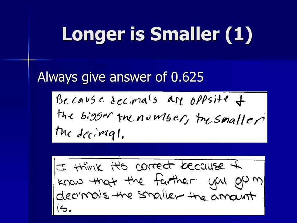 Longer is Smaller (1)