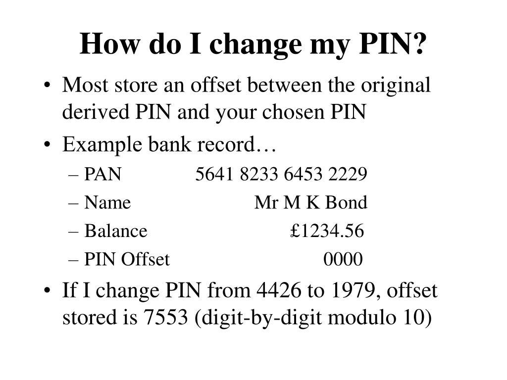 How do I change my PIN?