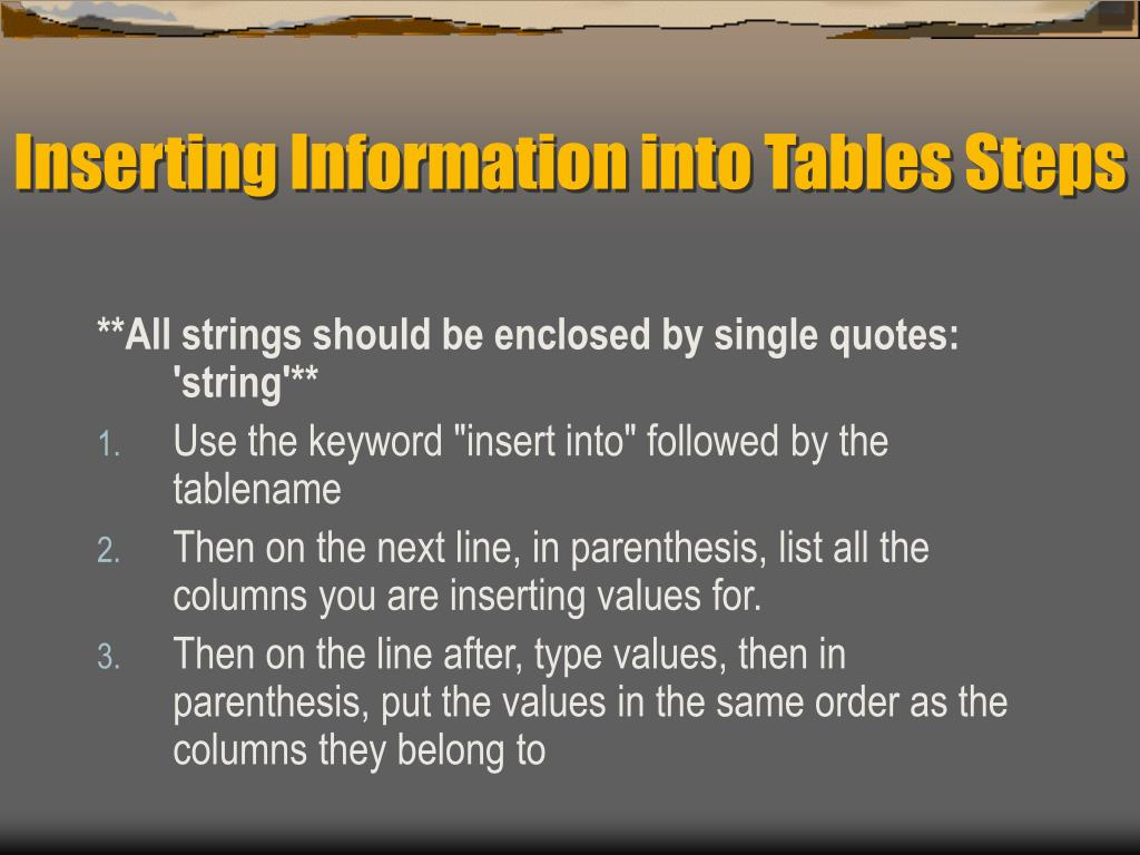 Inserting Information into Tables Steps