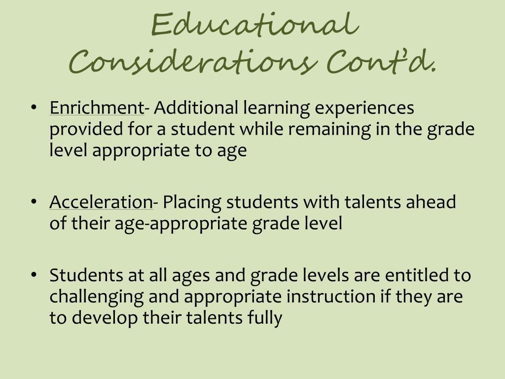 Educational Considerations Cont'd.
