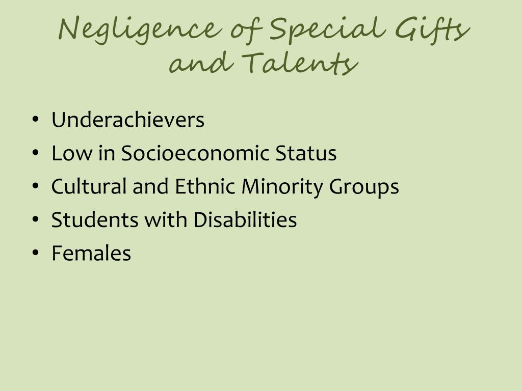 Negligence of Special Gifts and Talents