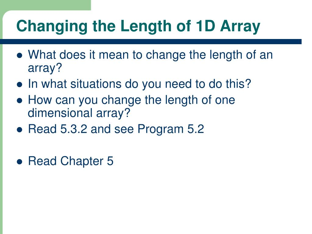 Changing the Length of 1D Array