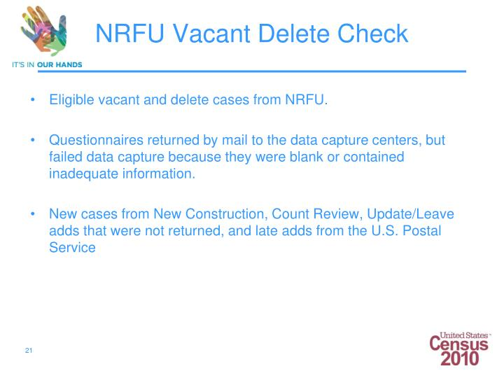 Eligible vacant and delete cases from NRFU.