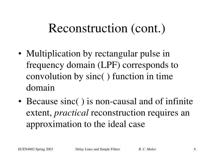 Reconstruction (cont.)