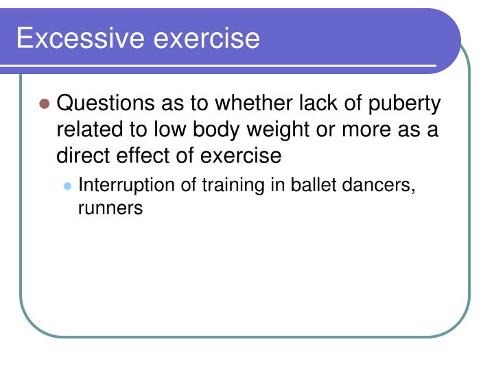 Excessive exercise