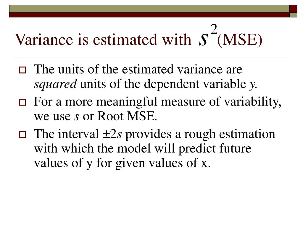 Variance is estimated with      (MSE)