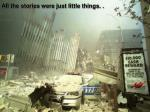 all the stories were just little things