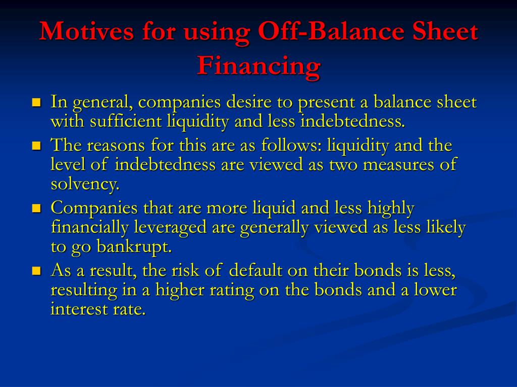 Motives for using Off-Balance Sheet Financing