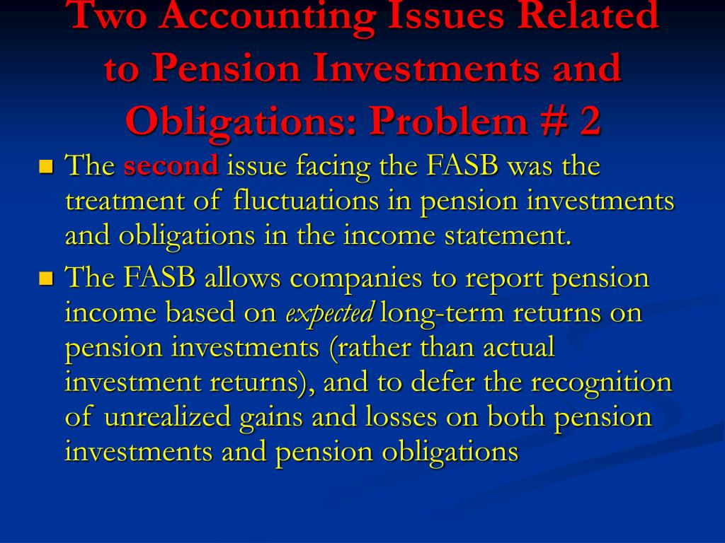 Two Accounting Issues Related to Pension Investments and Obligations: Problem # 2