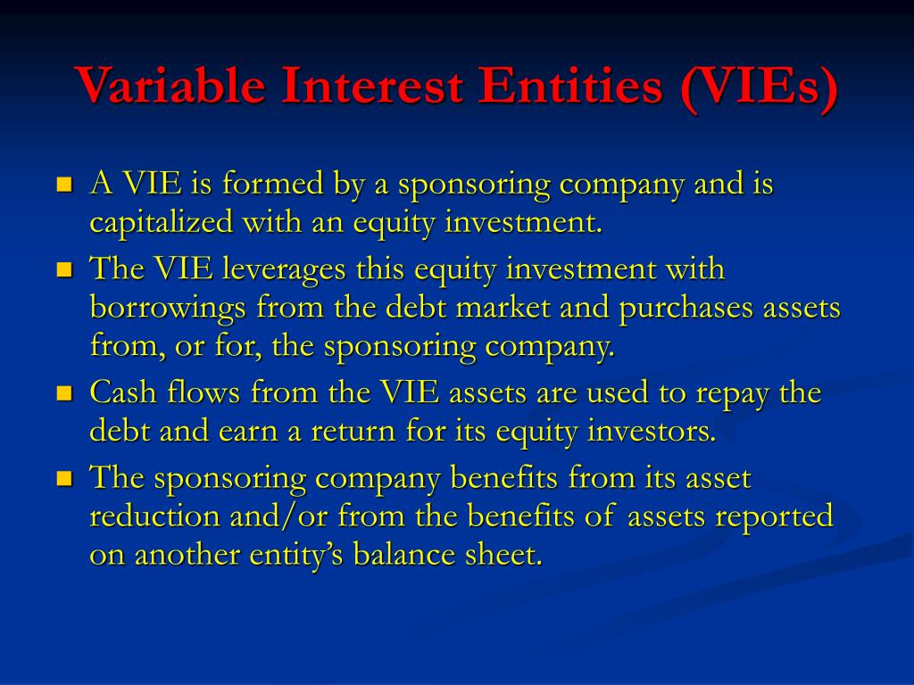 Variable Interest Entities (VIEs)