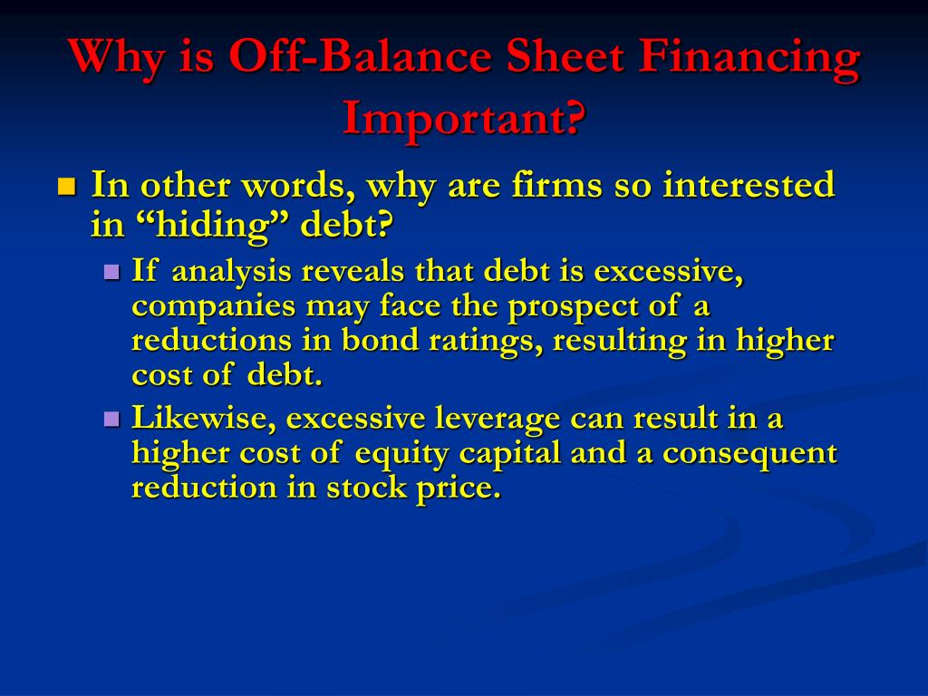 Why is Off-Balance Sheet Financing Important?