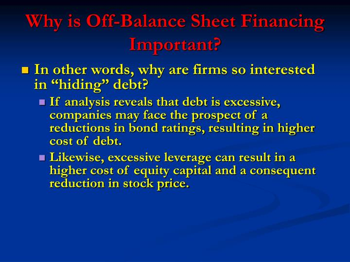Why is off balance sheet financing important