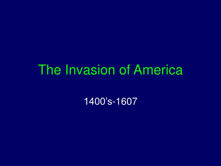 The invasion of america
