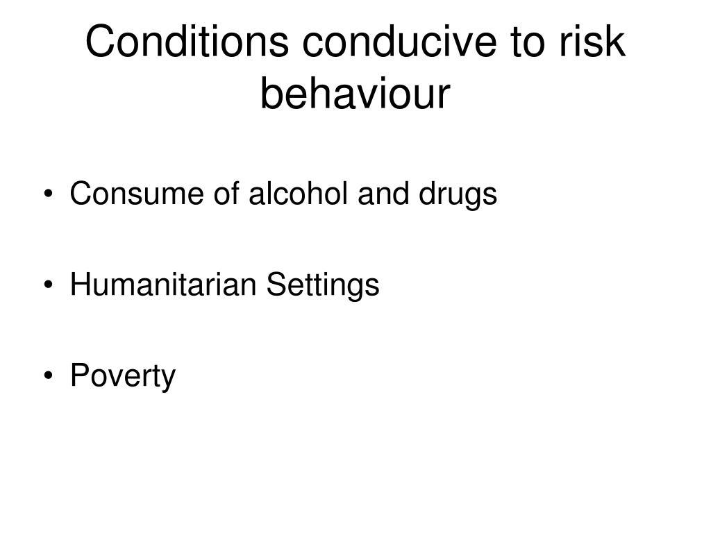 Conditions conducive to risk behaviour