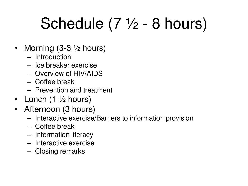 Schedule (7 ½ - 8 hours)