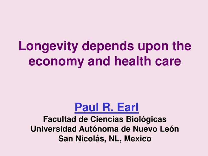 Longevity depends upon the economy and health care