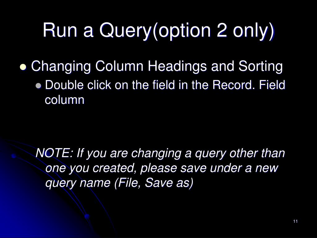 Run a Query(option 2 only)