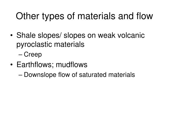Other types of materials and flow