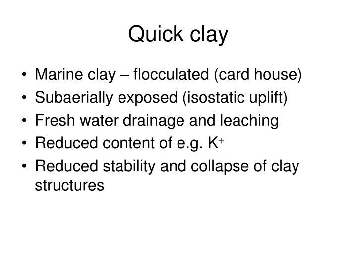 Quick clay