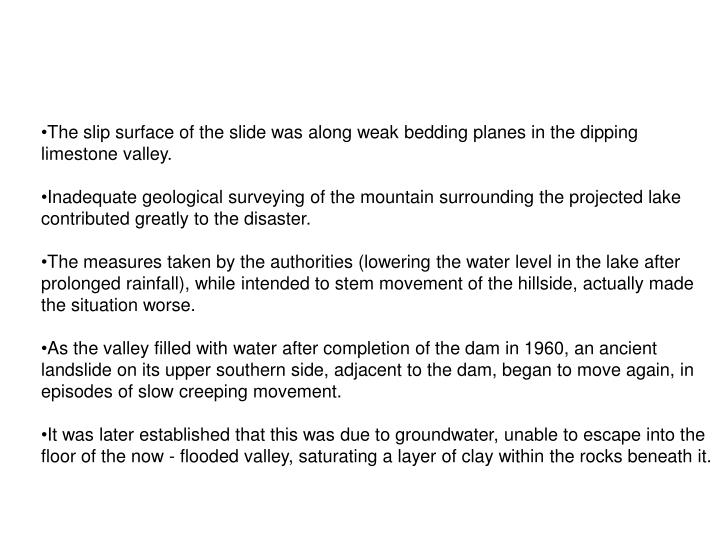 The slip surface of the slide was along weak bedding planes in the dipping limestone valley.