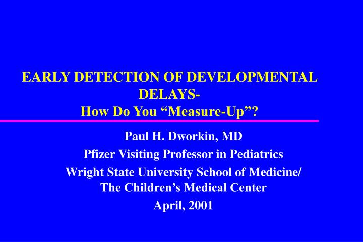 EARLY DETECTION OF DEVELOPMENTAL DELAYS-