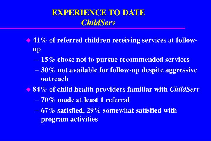 EXPERIENCE TO DATE
