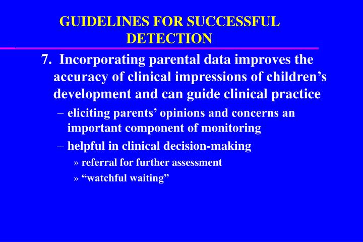 GUIDELINES FOR SUCCESSFUL DETECTION