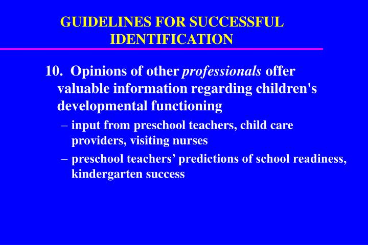 GUIDELINES FOR SUCCESSFUL IDENTIFICATION