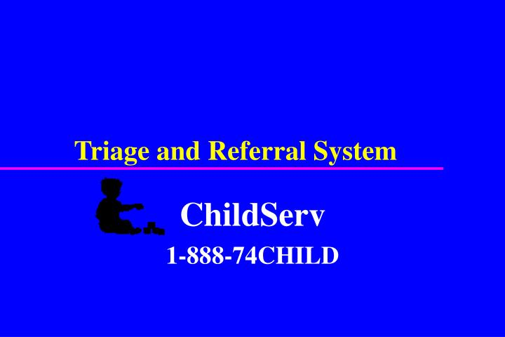 Triage and Referral System