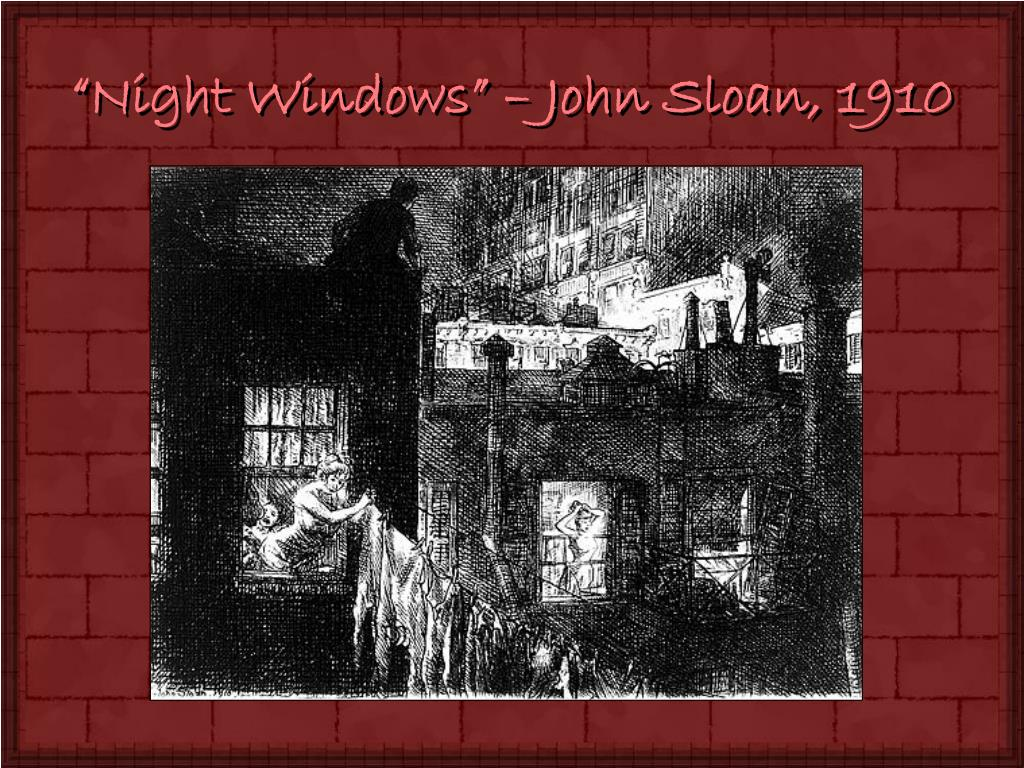 """Night Windows"" – John Sloan, 1910"