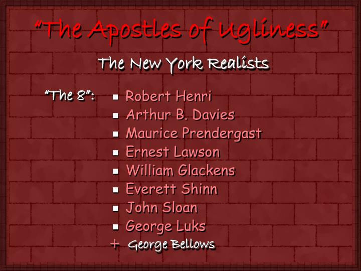 The apostles of ugliness
