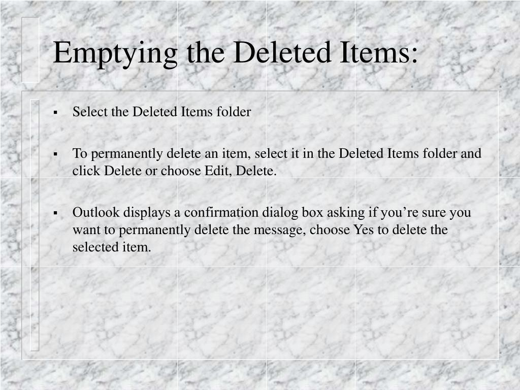 Emptying the Deleted Items: