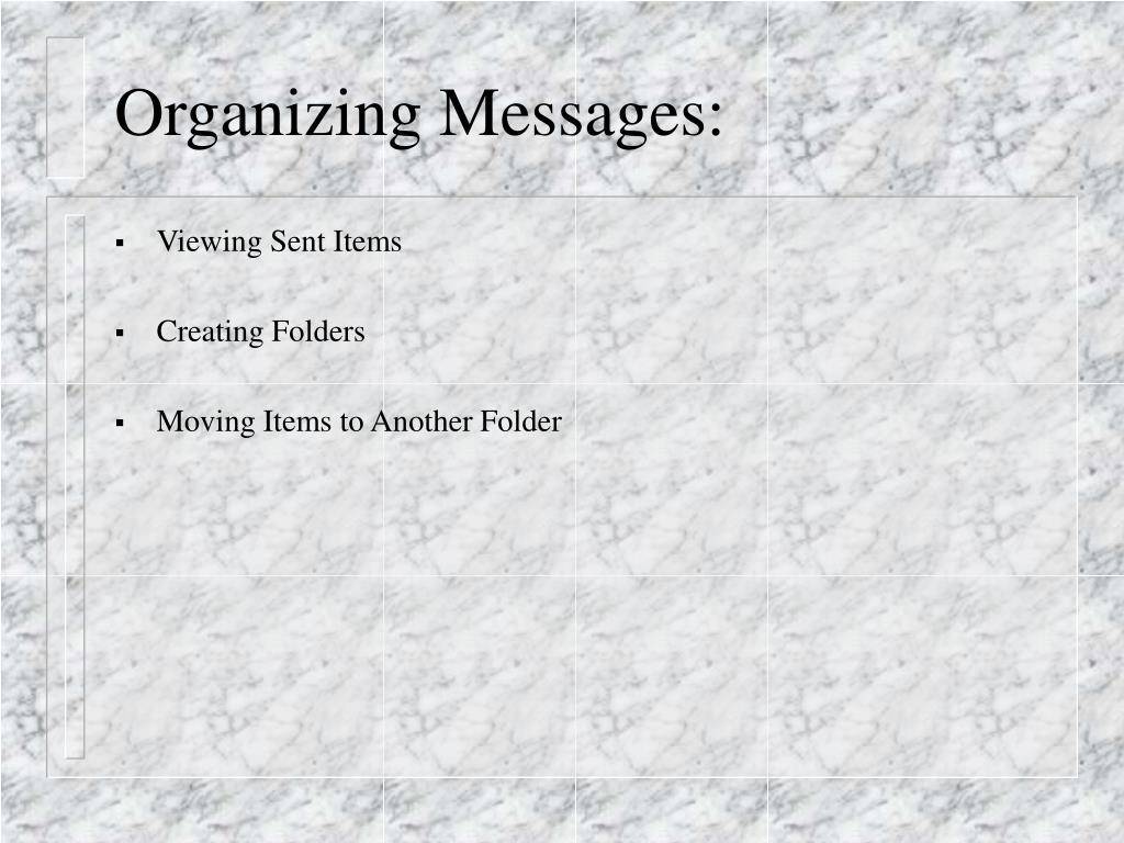 Organizing Messages: