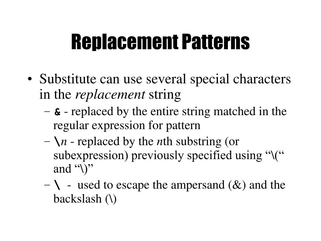 Replacement Patterns