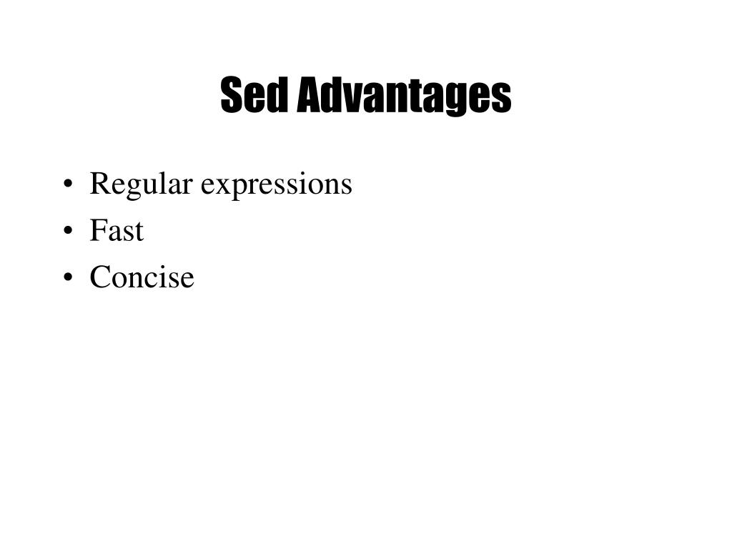 Sed Advantages