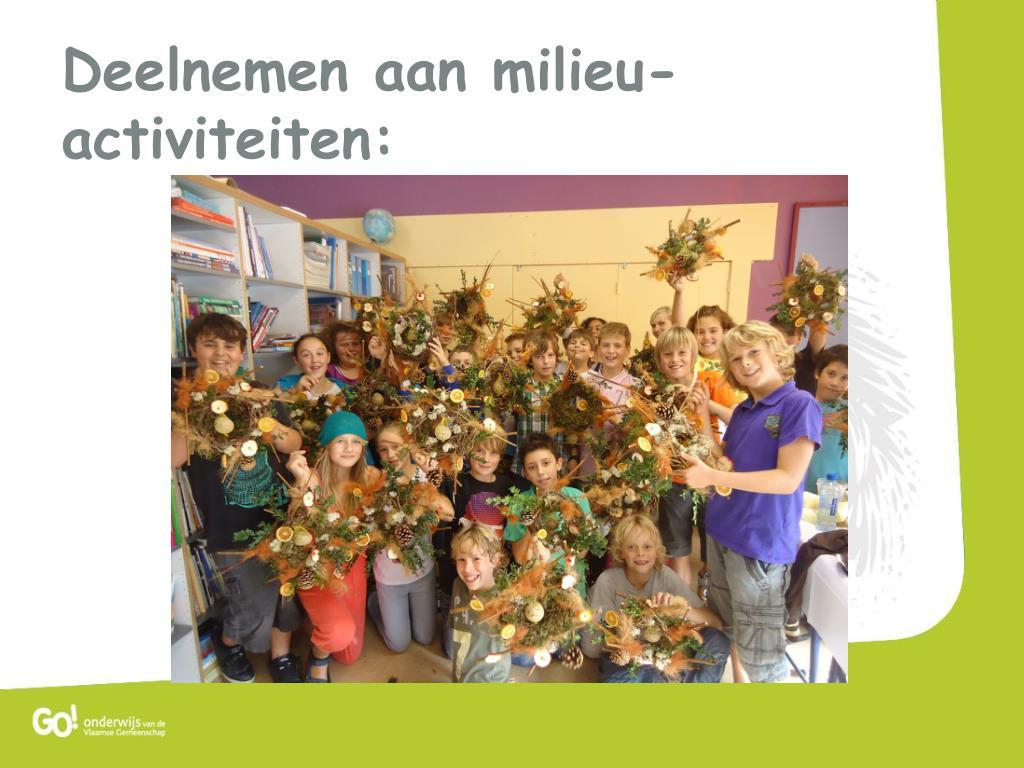 Deelnemen aan milieu-activiteiten: